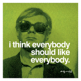 I think everybody should like everybody Giclee Print by Andy Warhol