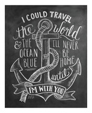 I Could Travel The World & The Ocean Blue... Print by LLC., Lily & Val