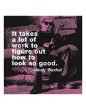 It takes a lot of work to figure out how to look so good (color square) Posters av Andy Warhol/ Billy Name