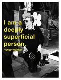 I am a deeply superficial person Poster by Andy Warhol/ Billy Name