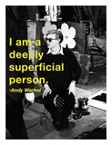 I am a deeply superficial person Art by Andy Warhol/ Billy Name