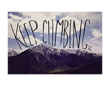 Keep Climbing Poster by Leah Flores