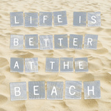 Life Is Better At The Beach (Sand) Poster by  Sparx Studio