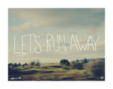 Let's Run Away Prints by Leah Flores