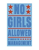 No Girls Allowed Art by John W. Golden