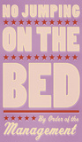 No Jumping on the Bed (pink) Prints by John W. Golden