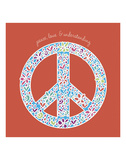 Peace, Love, and Understanding Posters by Erin Clark