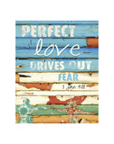 Perfect Love Drives Out Fear Prints by Danny Phillips
