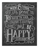 Now & Then It's Good To Pause In Our Pursuit Of Happiness... Posters by LLC., Lily & Val