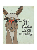 Feels Like Monday Posters by Shanni Welch