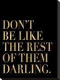 Don't Be Like Them Golden Black Stretched Canvas Print by Amy Brinkman