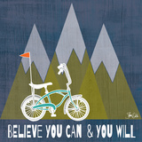 Believe You Can Prints by Shanni Welch