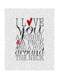 I Love You a Bushel and a Peck Prints by Amy Cummings