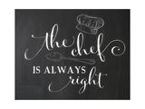 The Chef Is Always Right 2 Kunstdrucke von Amy Cummings