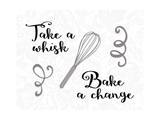 Take a Whisk Bake a Change Posters by Tara Moss