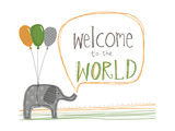 Welcome to the World Poster by Katie Doucette