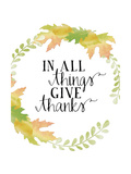 In All Things Give Thanks White Prints by Amy Cummings
