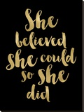 She Believed She Could Golden Black Stretched Canvas Print by Amy Brinkman