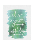 It's Your Birthday Prints by Katie Doucette