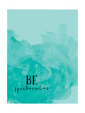 Be Spectacular Posters by Amy Cummings