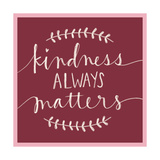 Kindness Always Matters Reprodukcje autor Katie Doucette