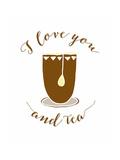 I Love You and Tea Poster von Tara Moss