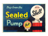 Shell-Buy From the Sealed Pump Posters