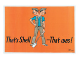 That's Shell - That Was! Posters