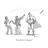 """Don't fall for it, Dogman!"" - New Yorker Cartoon Premium Giclee Print by Liam Walsh"
