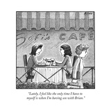 """Lately, I feel like the only time I have to myself is when I'm having sex..."" - New Yorker Cartoon Premium Giclee Print by Harry Bliss"