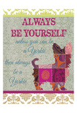 Always be a Yorkie Prints by Taylor Greene