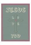 Jesus Loves You Prints by Sheldon Lewis