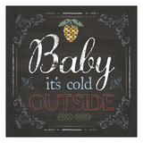 Baby It's Cold Print by Melody Hogan