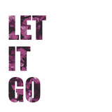 Let It Go Posters by Victoria Brown