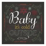 Cold Outside Prints by Melody Hogan