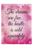 Hustle the Dream Poster by Melody Hogan