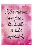 Hustle the Dream Póster por Melody Hogan