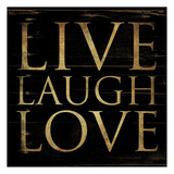 Live Laugh Love Square Print by Jace Grey