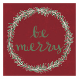 Be Merry Posters by Laura Lobdell