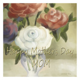 Happy Mothers Day Mom Poster by Lorraine Rossi
