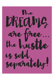 Dreams and Hustle Prints by Melody Hogan