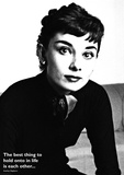 Audrey Hepburn- The Best Thing To Hold Onto Poster