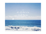 Like to Be Beside the Sea Prints by Susannah Tucker