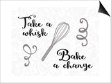 Take a Whisk Bake a Change Prints by Tara Moss