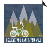 Believe You Can Poster by Shanni Welch