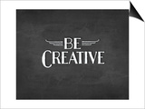 Be Creative Prints by Amy Cummings