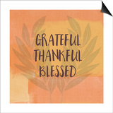 Grateful Thankful Blessed Poster von Linda Woods