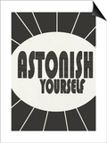 Black and White Typography - Astonish Yourself Prints by Vickie Wade