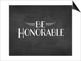 Be Honorable Poster by Amy Cummings