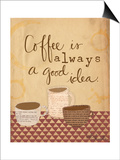 Coffee Is a Good Idea Prints by Katie Doucette